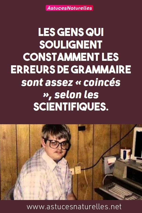 Les gens qui soulignent constamment les erreurs de grammaire sont assez « coincés », selon les scientifiques.