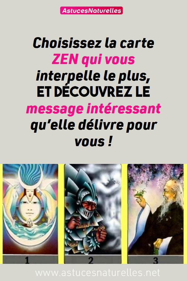 Choisissez la carte ZEN qui vous interpelle le plus, et découvrez le message intéressant qu'elle délivre pour vous !