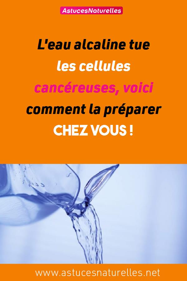 L'eau alcaline tue les cellules cancéreuses, voici comment la préparer chez vous !