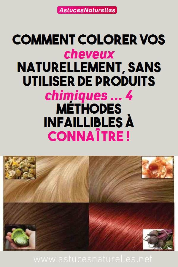 Comment colorer vos cheveux naturellement, sans utiliser de produits chimiques … 4 Méthodes infaillibles à connaître !