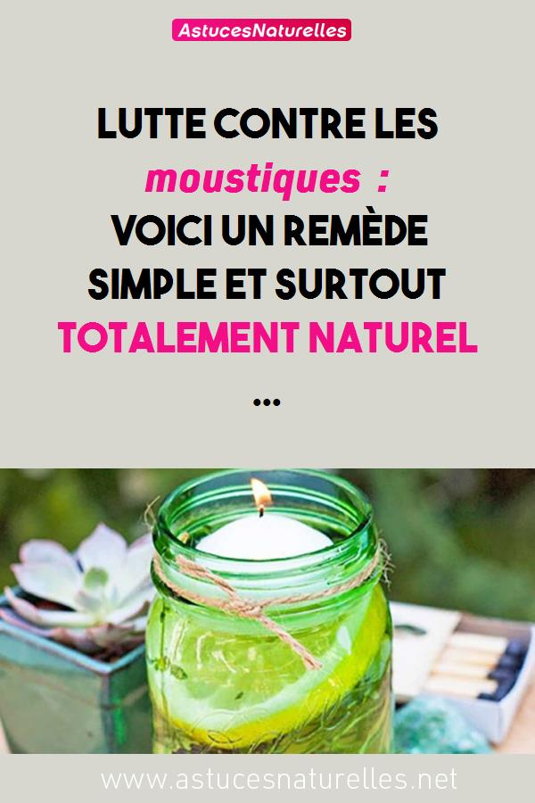 Lutte contre les moustiques : voici un remède simple et surtout Totalement naturel …