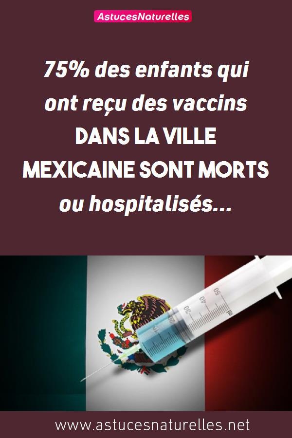 75% des enfants qui ont reçu des vaccins dans la ville mexicaine sont morts ou hospitalisés…