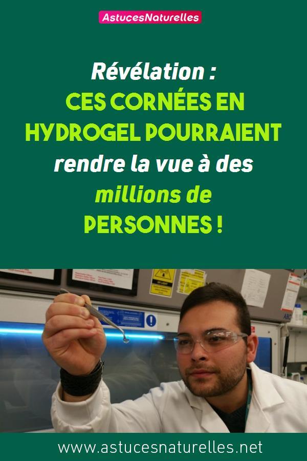 Révélation : Ces cornées en hydrogel pourraient rendre la vue à des millions de personnes !