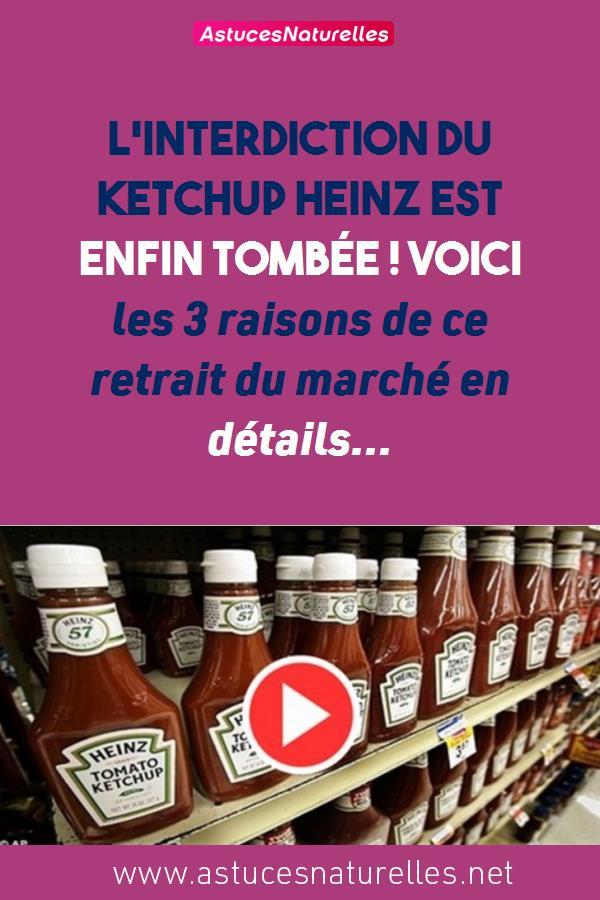 L'interdiction du Ketchup Heinz est ENFIN Tombée ! Voici les 3 raisons de ce retrait du marché en détails…