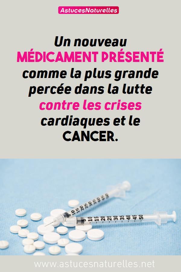 Un nouveau médicament présenté comme la plus grande percée dans la lutte contre les crises cardiaques et le cancer.