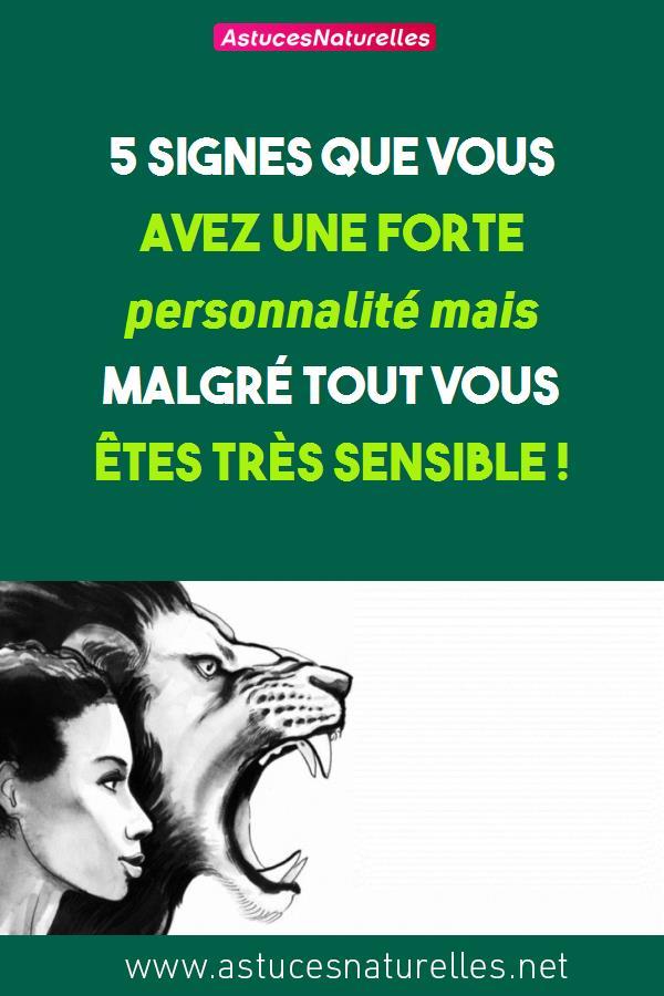 5 signes que vous avez une forte personnalité mais malgré tout vous êtes très sensible !