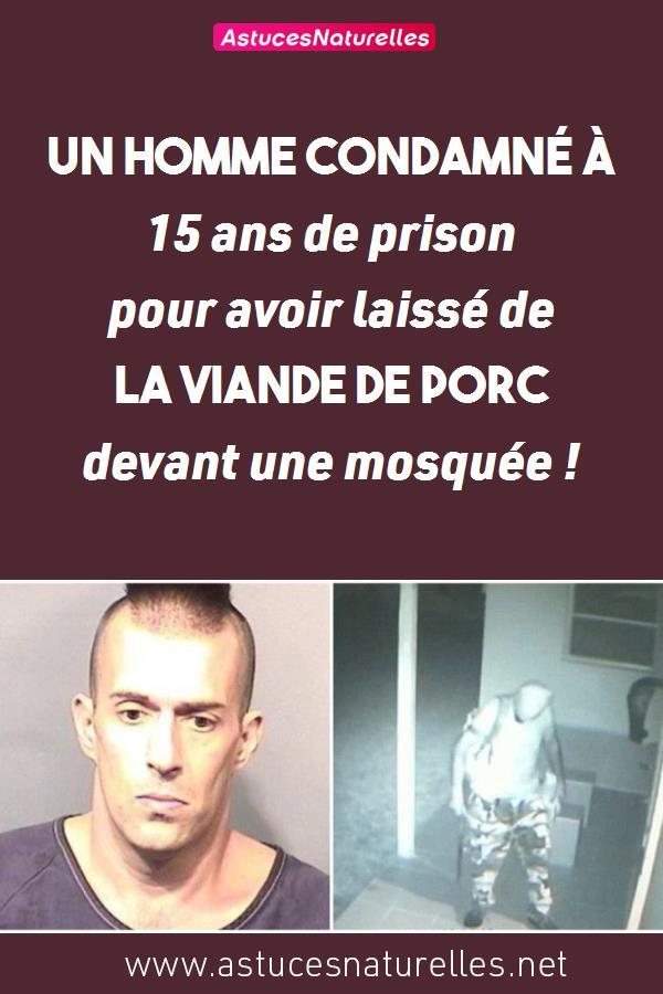 Un homme condamné à 15 ans de prison pour avoir laissé de la viande de porc devant une mosquée !