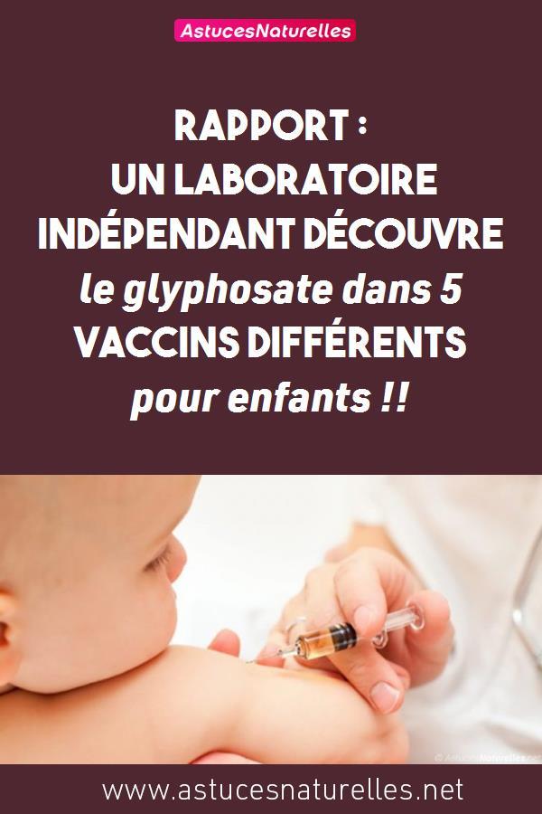 Rapport : Un laboratoire indépendant découvre le glyphosate dans 5 vaccins différents pour enfants !!