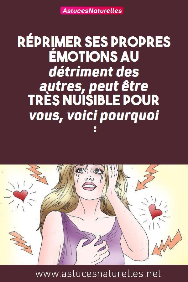 Réprimer ses propres émotions au détriment des autres, peut être très nuisible pour vous, voici pourquoi :