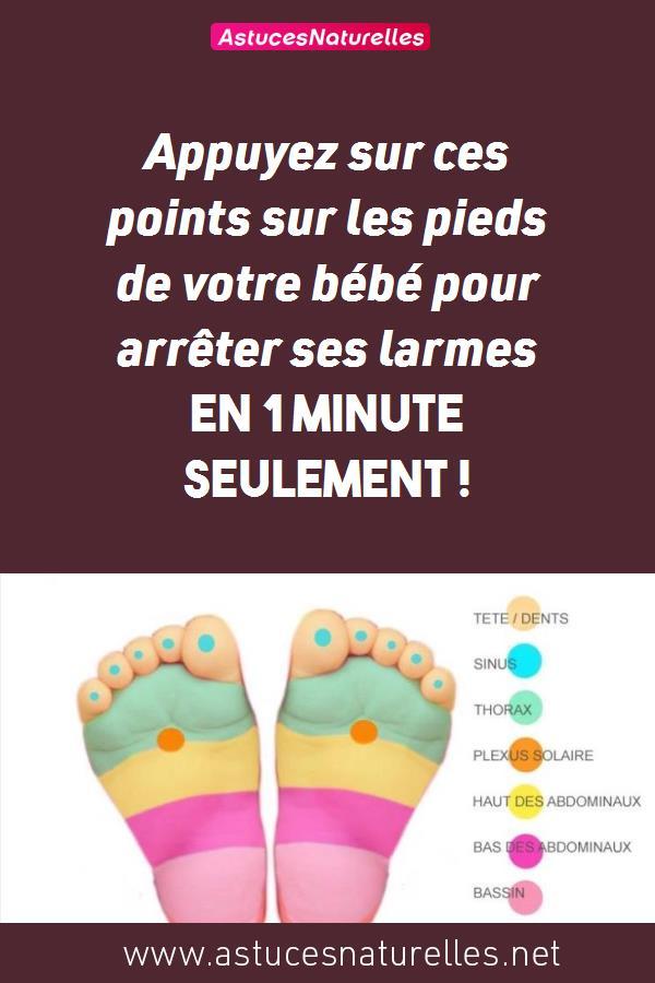 Appuyez sur ces points sur les pieds de votre bébé pour arrêter ses larmes en 1 minute seulement !