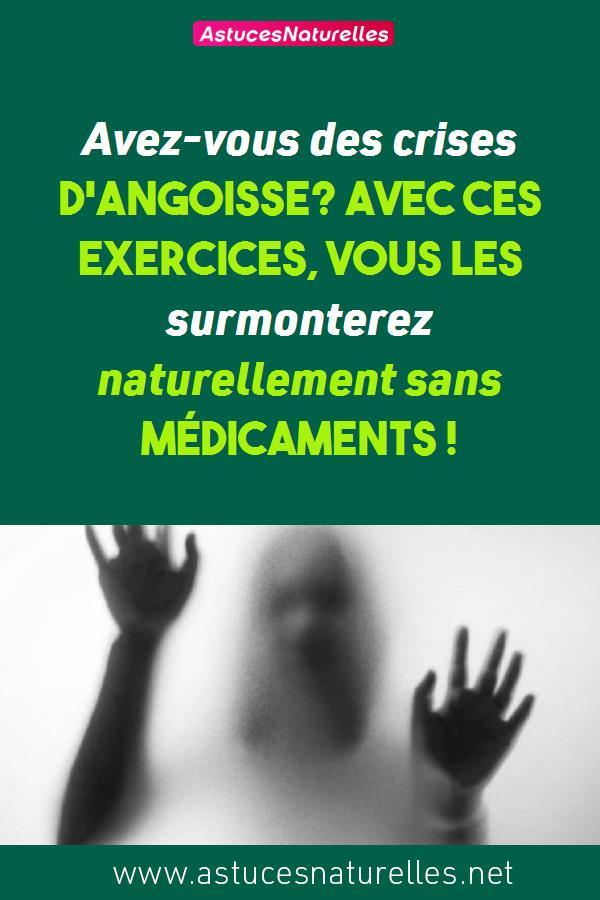 Avez-vous des crises d'angoisse? Avec ces exercices, vous les surmonterez  naturellement sans médicaments !