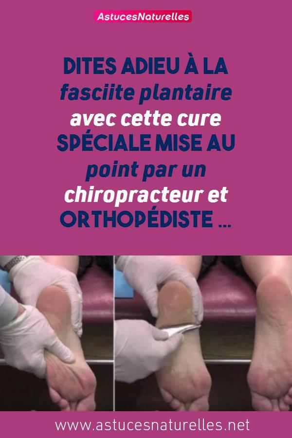 Dites adieu à la fasciite plantaire avec cette cure spéciale mise au point par un chiropracteur et orthopédiste …
