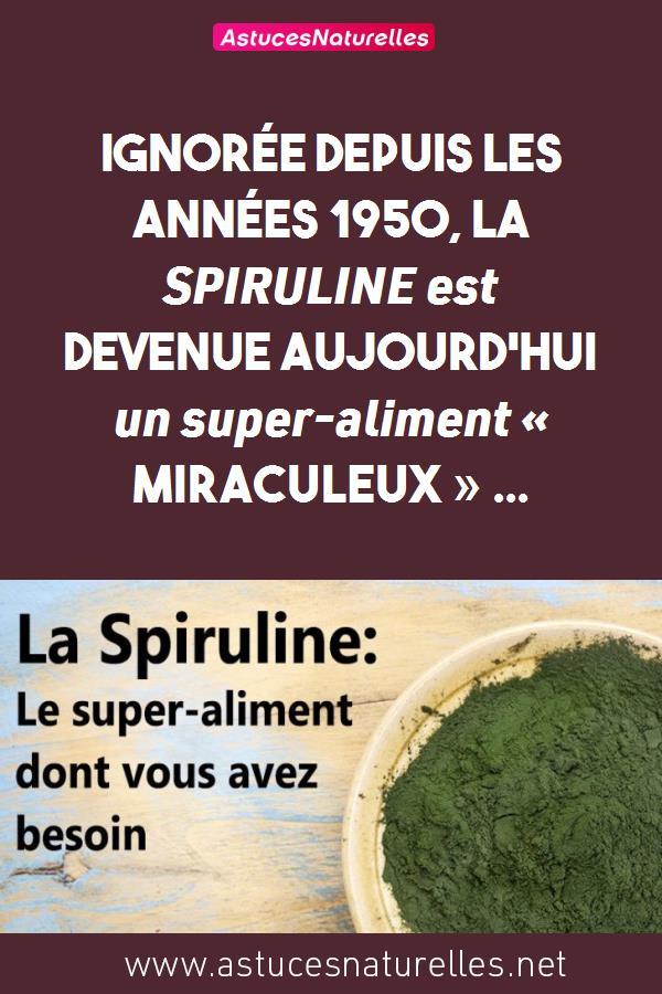 Ignorée depuis les années 1950, LA SPIRULINE est devenue Aujourd'hui un super-aliment « miraculeux » …