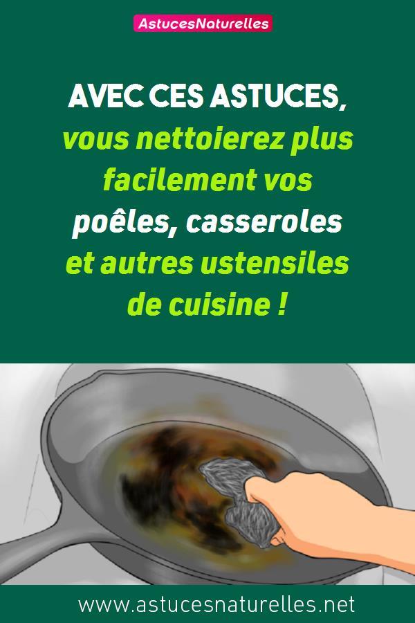 Avec ces astuces, vous nettoierez plus facilement vos poêles, casseroles et autres ustensiles de cuisine !
