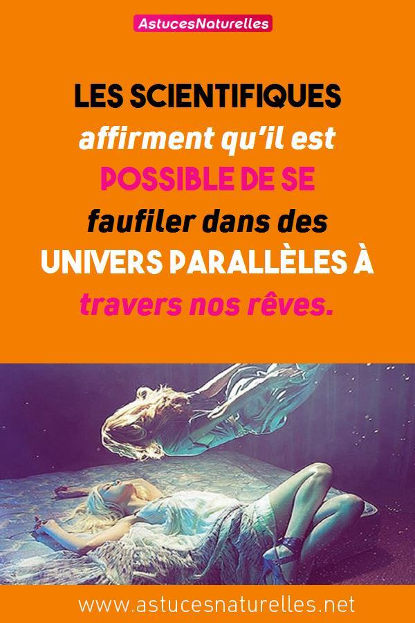Les scientifiques affirment qu'il est possible de se faufiler dans des univers parallèles à travers nos rêves.