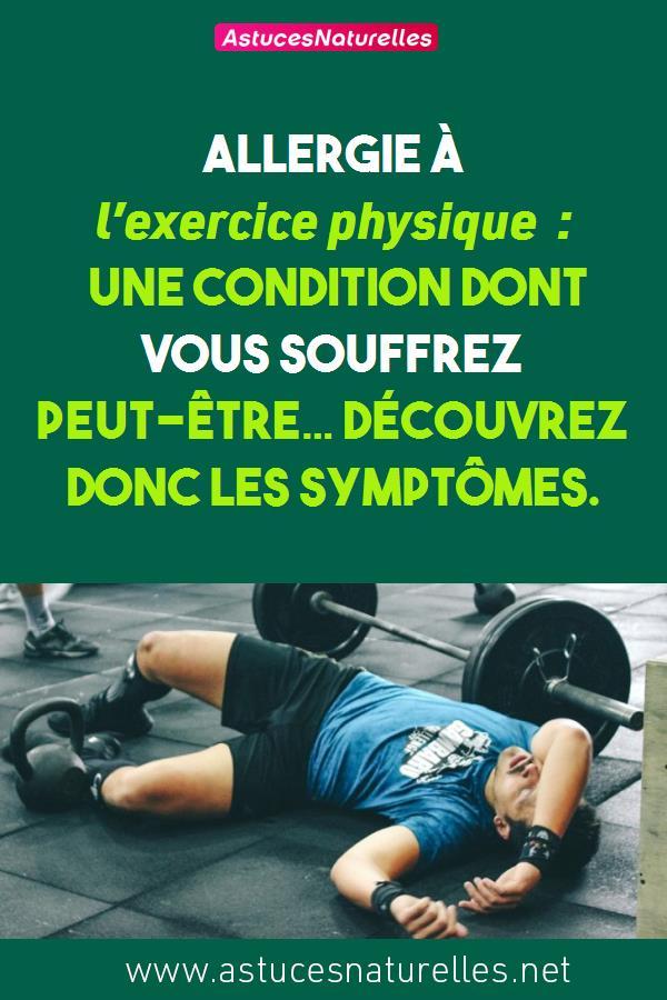 Allergie à l'exercice physique : une condition dont vous souffrez peut-être… découvrez donc les symptômes.