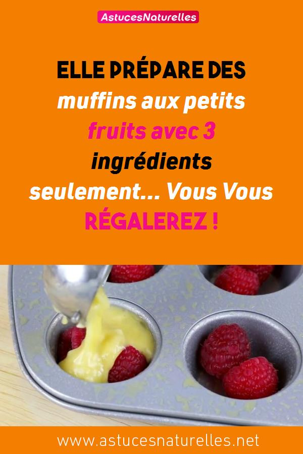 Elle prépare des muffins aux petits fruits avec 3 ingrédients seulement… Vous Vous Régalerez !