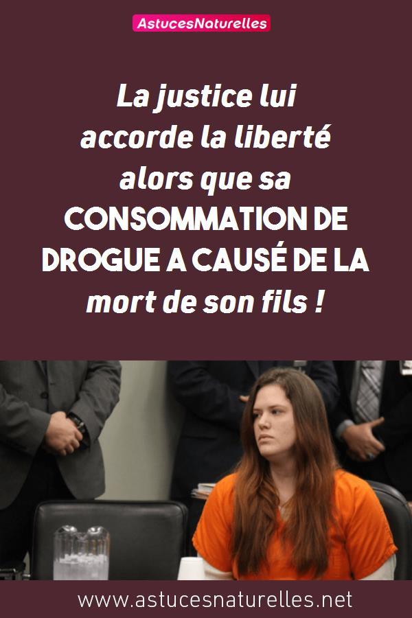 La justice lui accorde la liberté alors que sa consommation de drogue a causé de la mort de son fils !