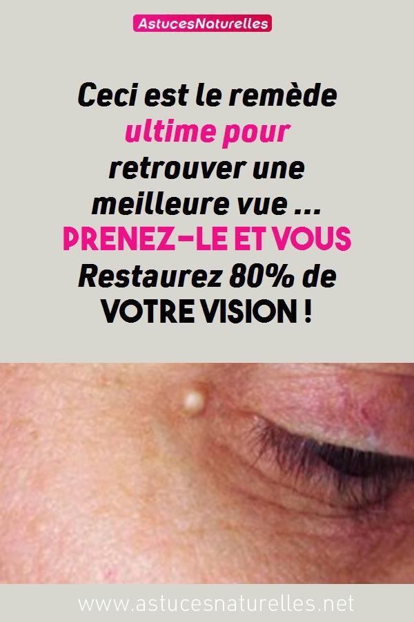 Ceci est le remède ultime pour retrouver une meilleure vue … Prenez-le et vous Restaurez 80% de votre vision !