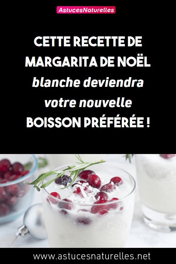 Cette recette de Margarita de Noël blanche deviendra votre nouvelle boisson préférée !