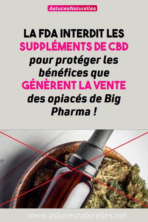 La FDA interdit les suppléments de CBD pour protéger les bénéfices que génèrent la vente des opiacés de Big Pharma !