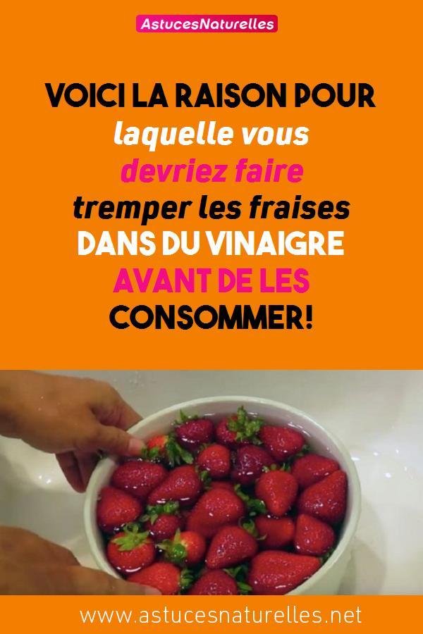 Voici la raison pour laquelle vous devriez faire tremper les fraises dans du vinaigre avant de les consommer!