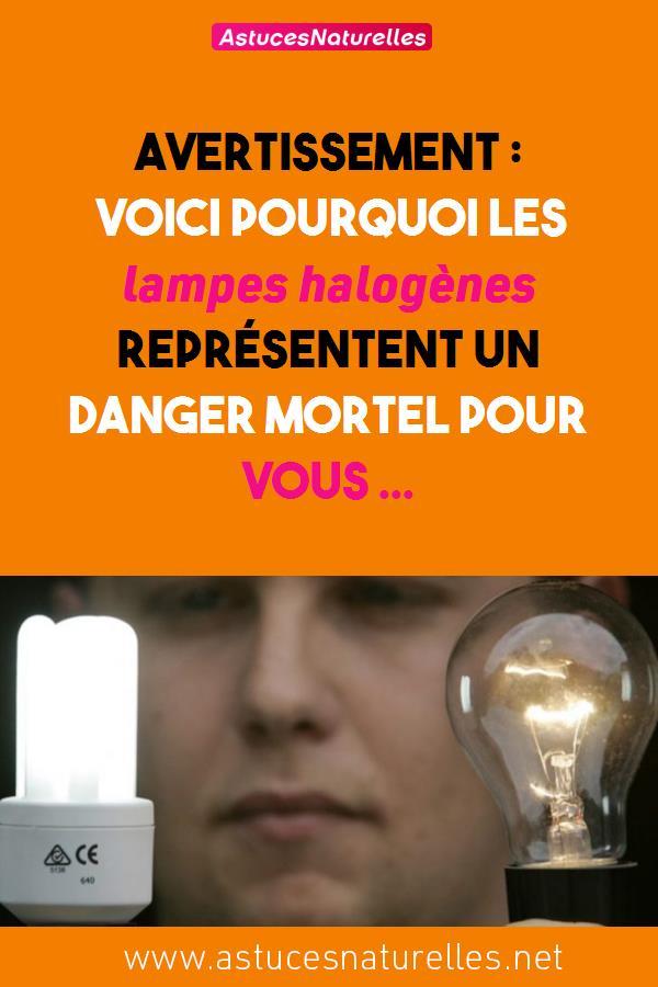 AVERTISSEMENT : Voici pourquoi les lampes halogènes représentent un danger mortel pour vous …