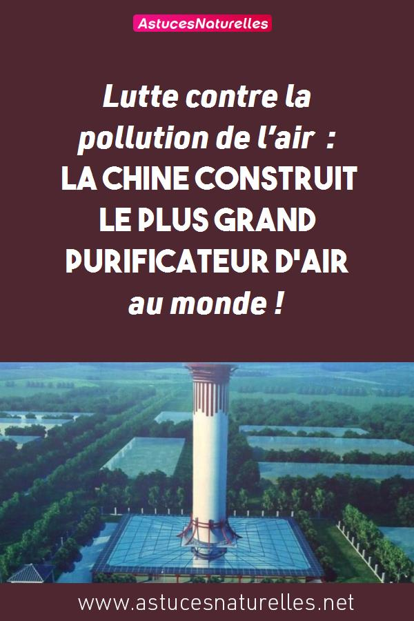 Lutte contre la pollution de l'air : La chine construit le plus grand purificateur d'air au monde !