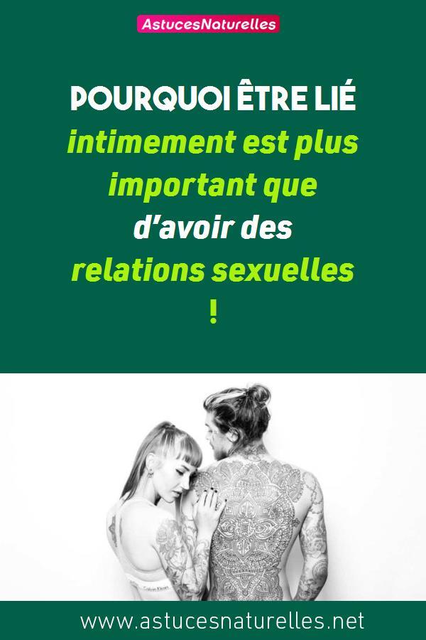 Pourquoi être lié intimement est plus important que d'avoir des relations sexuelles !