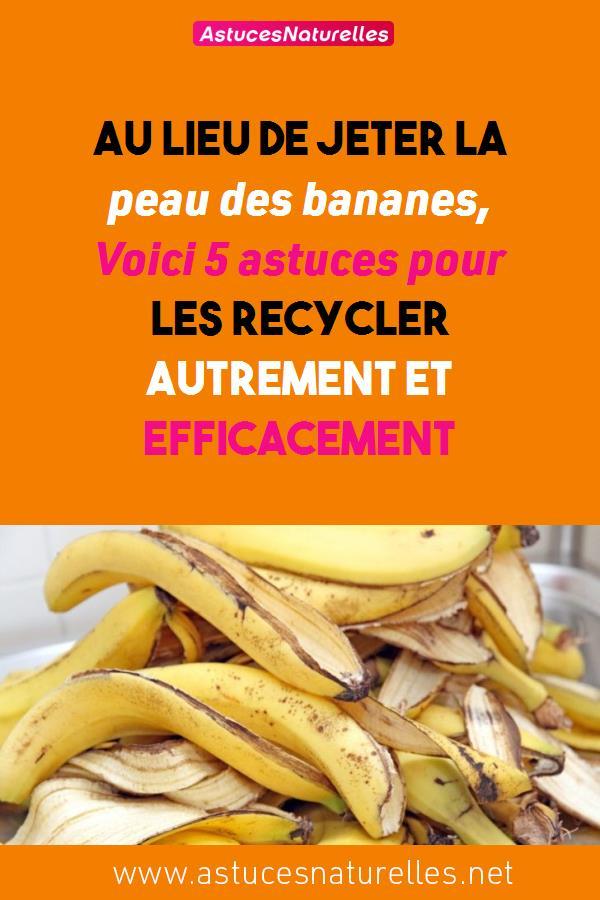 Au lieu de jeter la peau des bananes, Voici 5 astuces pour les recycler autrement et efficacement