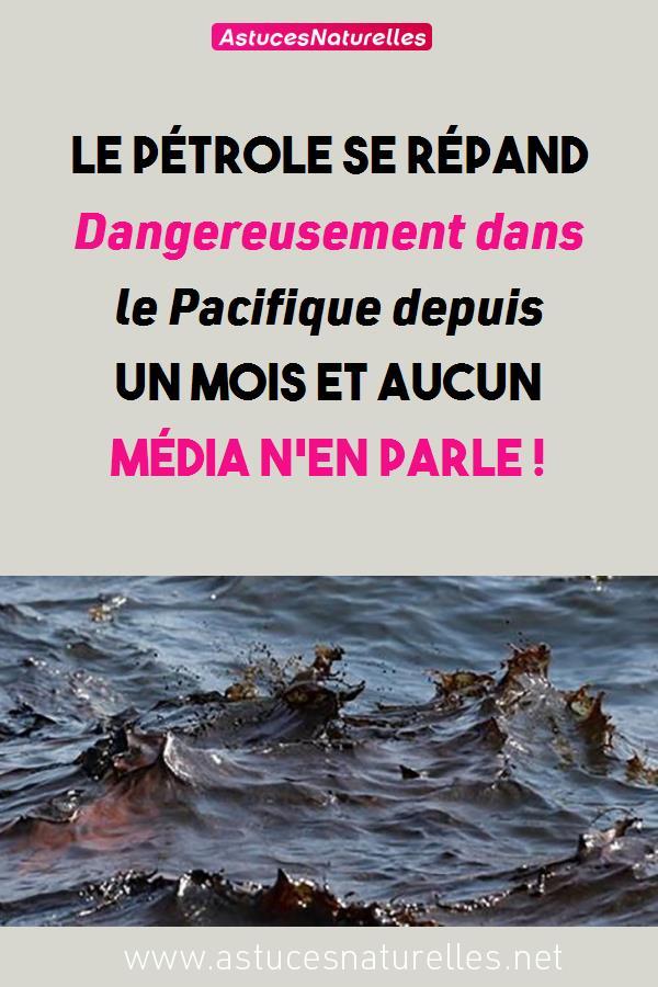 Le pétrole se répand Dangereusement dans le Pacifique depuis un mois et aucun Média n'en parle !