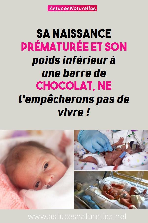 Sa naissance prématurée et son poids inférieur à une barre de chocolat, ne l'empêcherons pas de vivre !