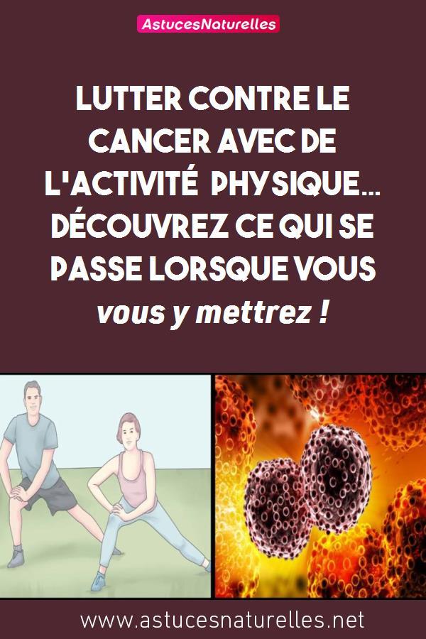 Lutter contre le cancer avec de l'activité physique… Découvrez ce qui se passe lorsque vous vous y mettrez !