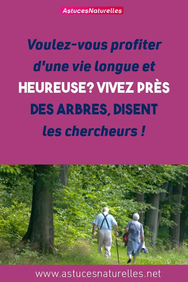 Voulez-vous profiter d'une vie longue et heureuse? Vivez près des arbres, disent les chercheurs !