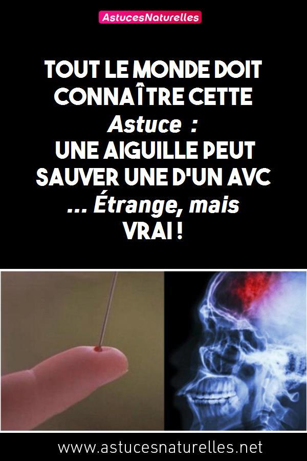 Tout le monde doit connaître cette Astuce : une aiguille peut sauver une d'un AVC … Étrange, mais VRAI !