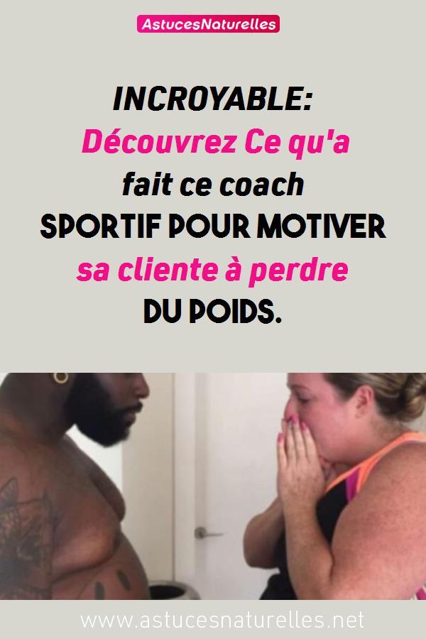 INCROYABLE: Découvrez Ce qu'a fait ce coach sportif pour motiver sa cliente à perdre du poids.