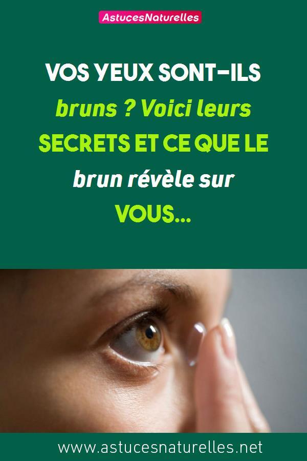 Vos yeux sont-ils bruns ? Voici leurs secrets et ce que le brun révèle sur vous…