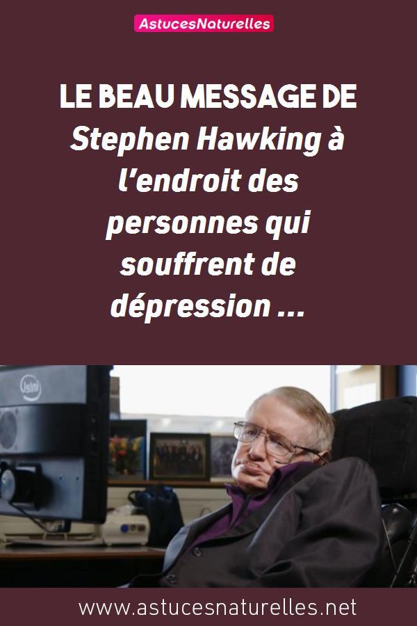 Le beau message de Stephen Hawking à l'endroit des personnes qui souffrent de dépression …