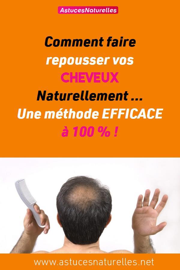Comment faire repousser vos cheveux Naturellement … Une méthode EFFICACE à 100 % !