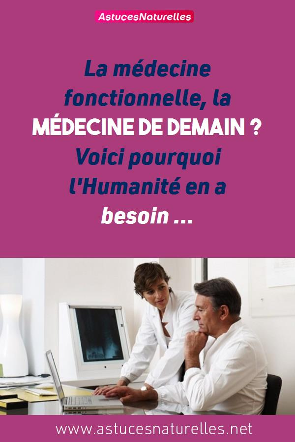 La médecine fonctionnelle, la médecine de demain ? Voici pourquoi l'Humanité en a besoin …