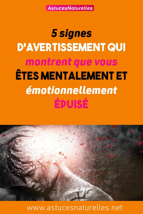 5 signes d'avertissement qui montrent que vous êtes mentalement et émotionnellement épuisé