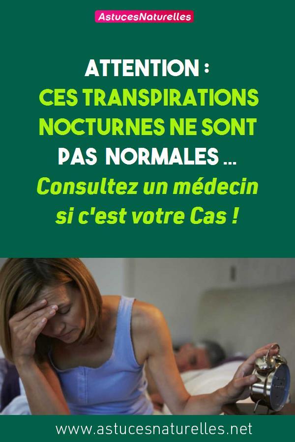 Attention : ces transpirations nocturnes ne sont pas normales … Consultez un médecin si c'est votre Cas !