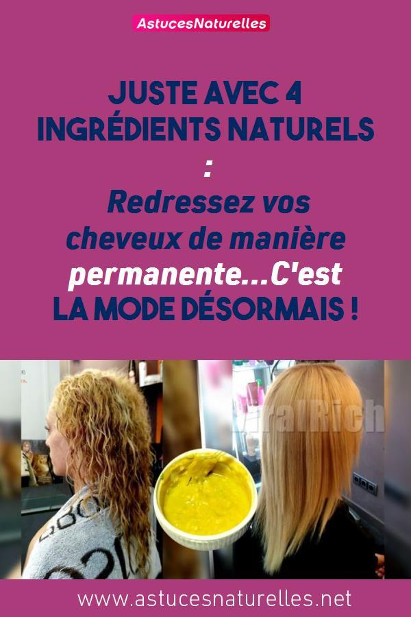 Juste avec 4 ingrédients naturels : Redressez vos cheveux de manière permanente…C'est la mode désormais !