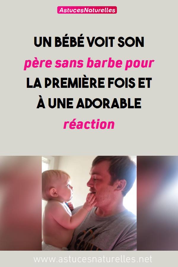 Un bébé voit son père sans barbe pour la première fois et à une adorable réaction