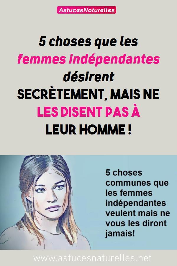 5 choses que les femmes indépendantes désirent secrètement, mais ne les disent pas à leur homme !