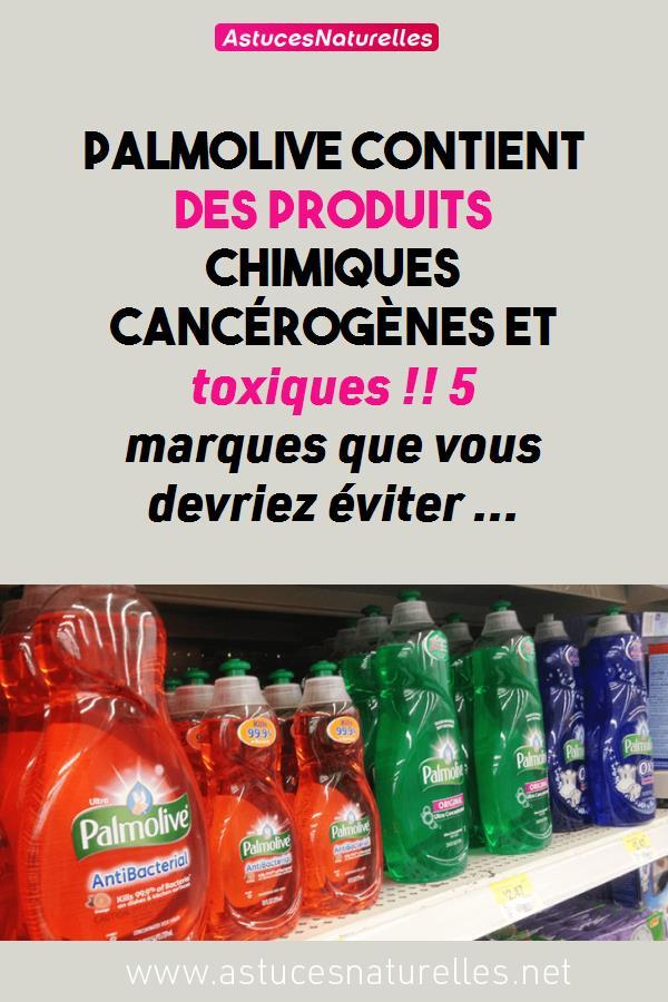 Palmolive contient des produits chimiques cancérogènes et toxiques !! 5 marques que vous devriez éviter …